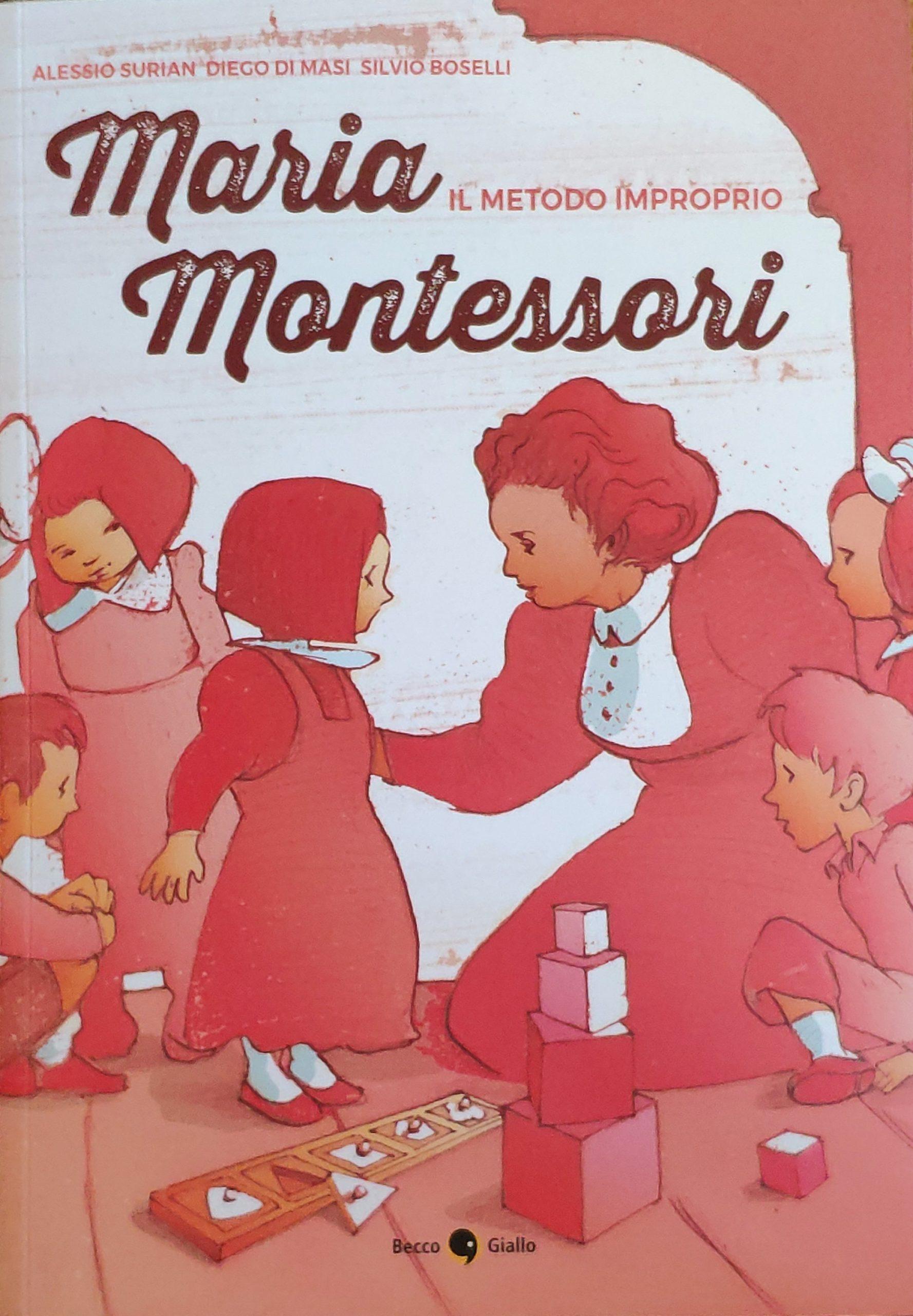 Mio caro fumetto… – Copertina di Maria Montessori. Il metodo improprio