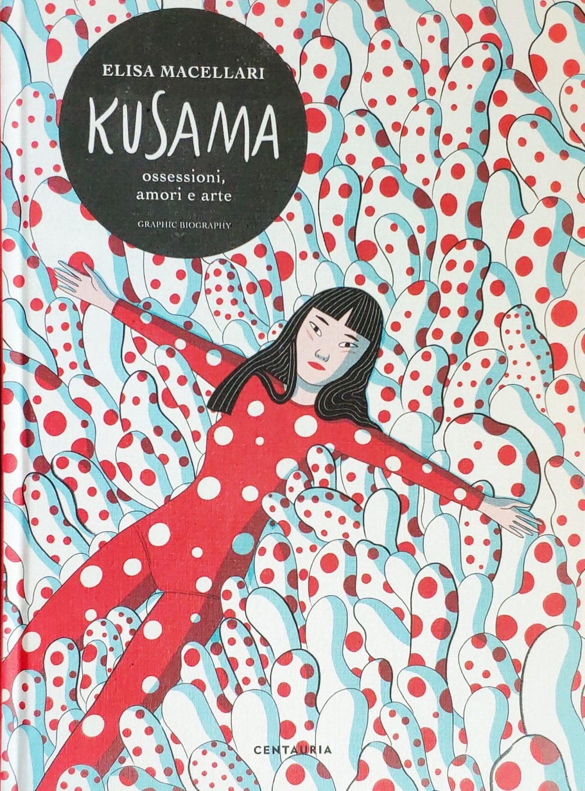 Mio caro fumetto… - Copertina di Kusama. Ossessioni, amori e arte