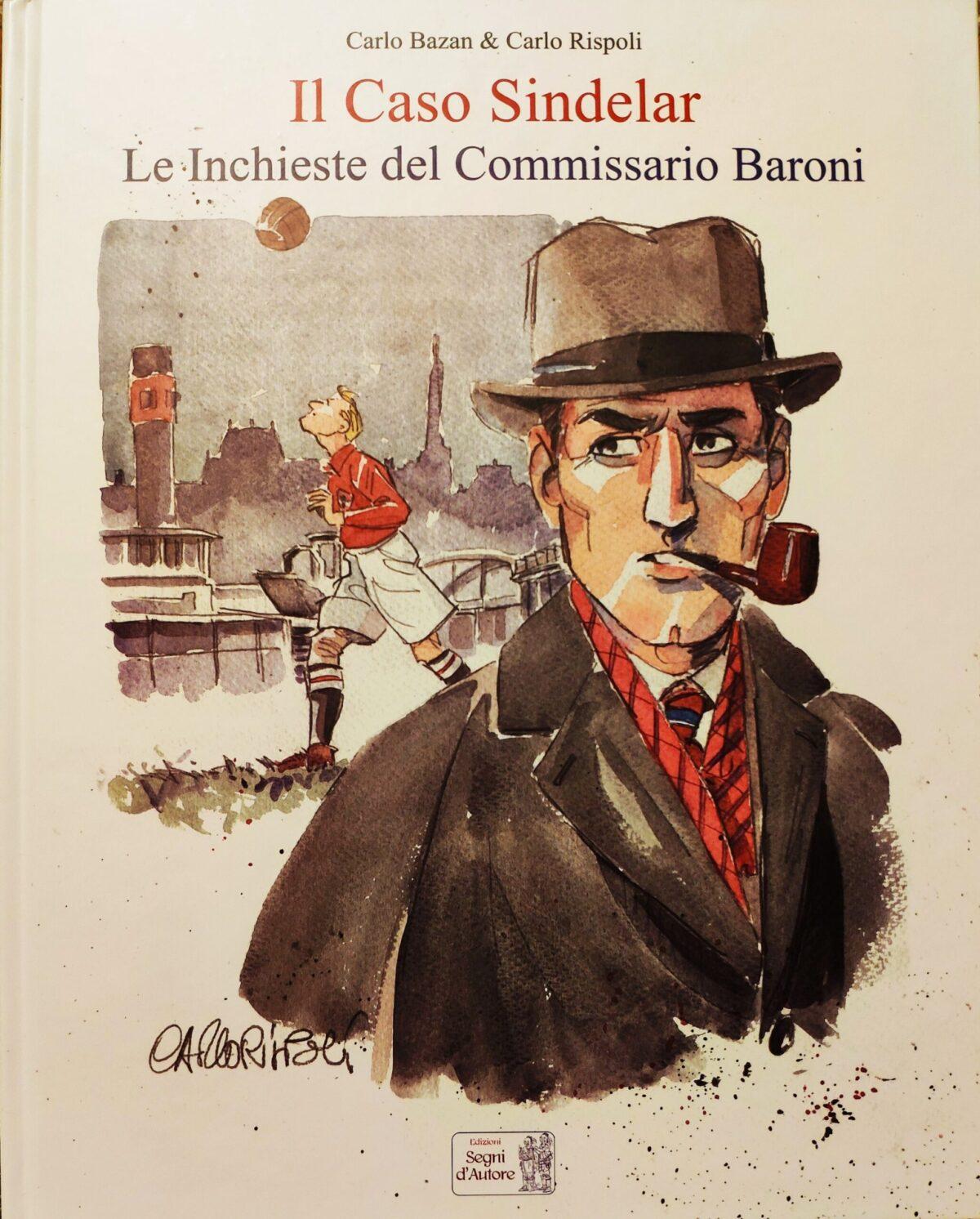 Mio caro fumetto... - Copertina de Il Caso Sindelar - Le Inchieste del Commissario Baroni