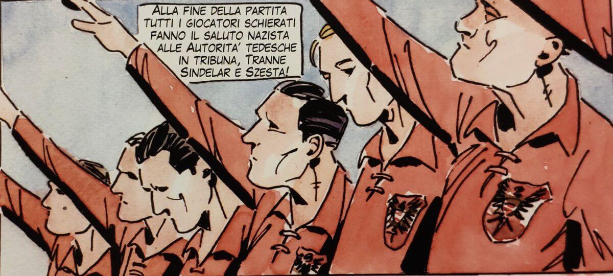 Mio caro fumetto... - Sindelar e Szesta si rifiutano di fare il saluto nazista a fine partita