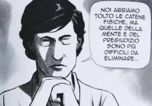 Mio caro fumetto... - Franco Basaglia contro le catene fisiche, della mente e del pregiudizio